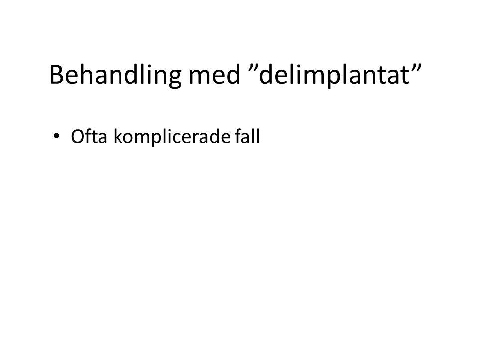 Behandling med delimplantat