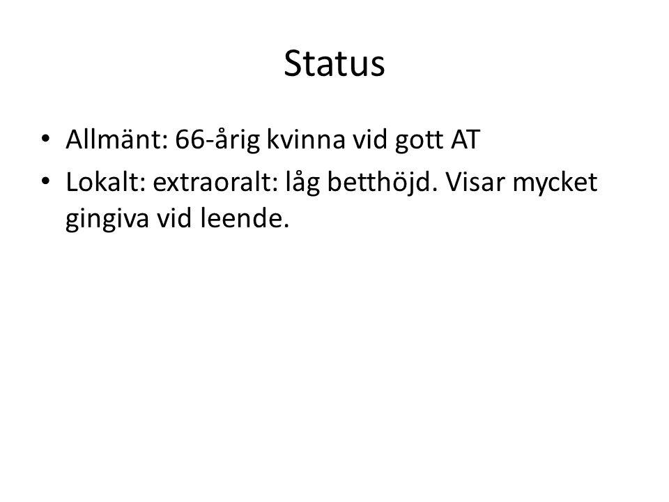 Status Allmänt: 66-årig kvinna vid gott AT