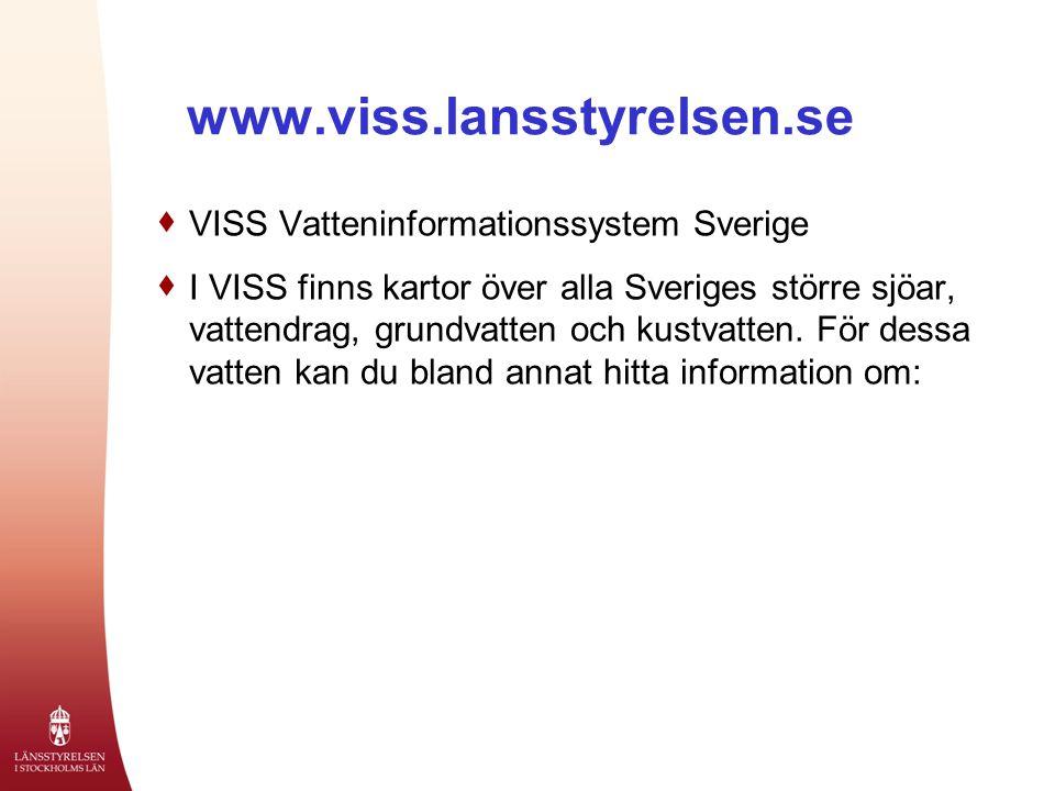 www.viss.lansstyrelsen.se VISS Vatteninformationssystem Sverige