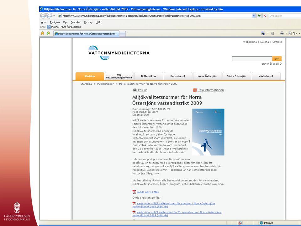 Länken går till Vattenmyndigheternas hemsida och beslutet om miljökvalitetsnormer för Norra Östersjöns vattendistrikt 2009.