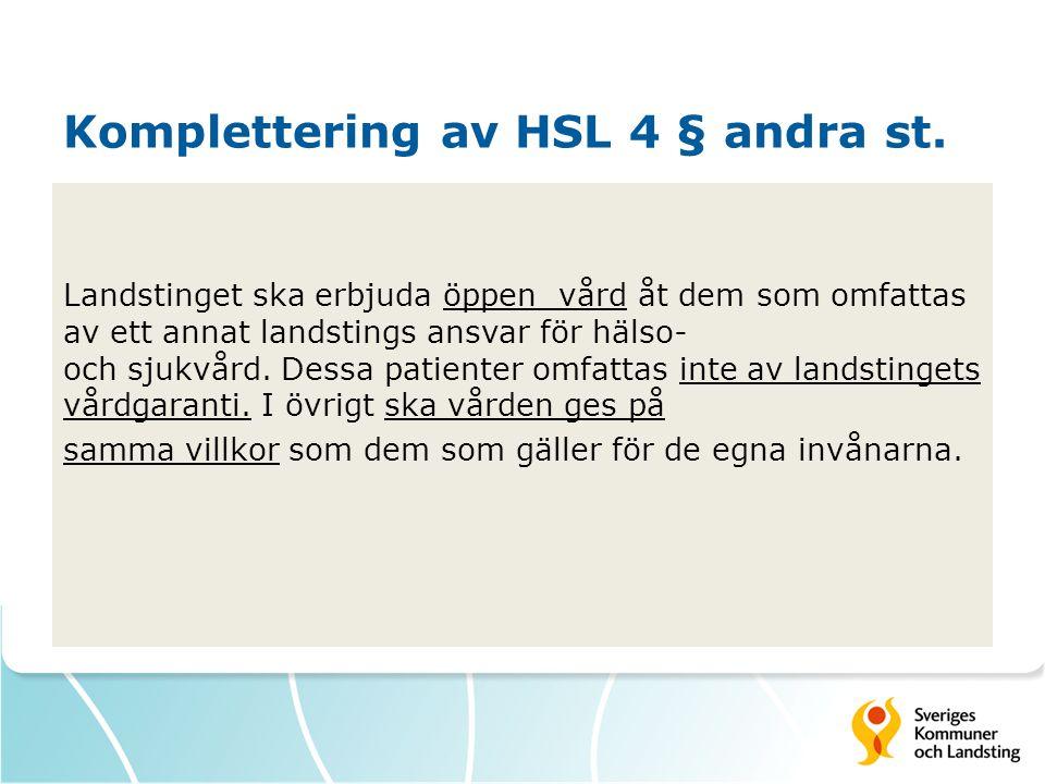 Komplettering av HSL 4 § andra st.