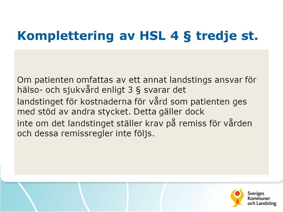 Komplettering av HSL 4 § tredje st.