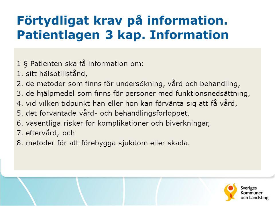 Förtydligat krav på information. Patientlagen 3 kap. Information