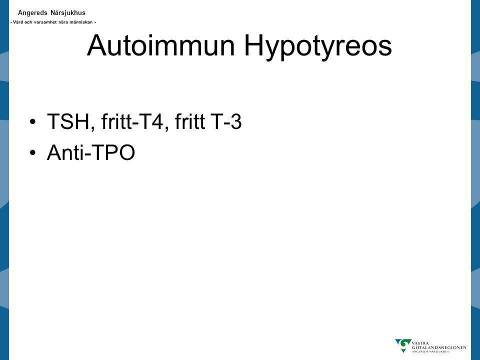 Autoimmun Hypotyreos TSH, fritt-T4, fritt T-3 Anti-TPO