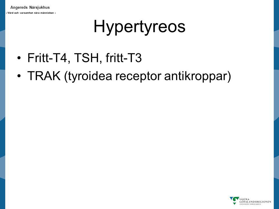 Hypertyreos Fritt-T4, TSH, fritt-T3