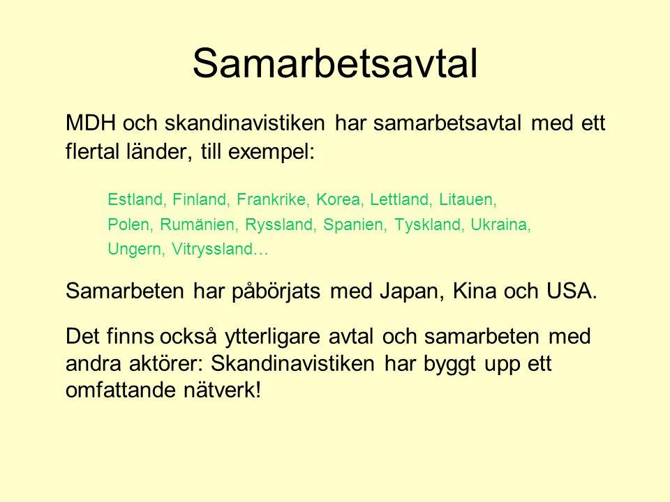 Samarbetsavtal MDH och skandinavistiken har samarbetsavtal med ett flertal länder, till exempel: