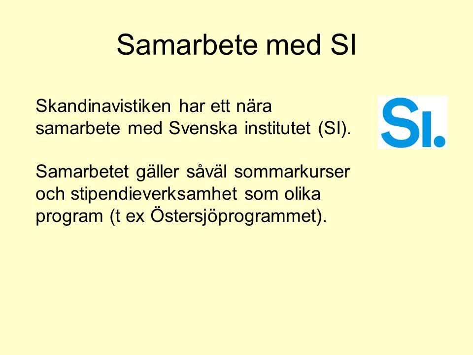 Samarbete med SI Skandinavistiken har ett nära samarbete med Svenska institutet (SI).