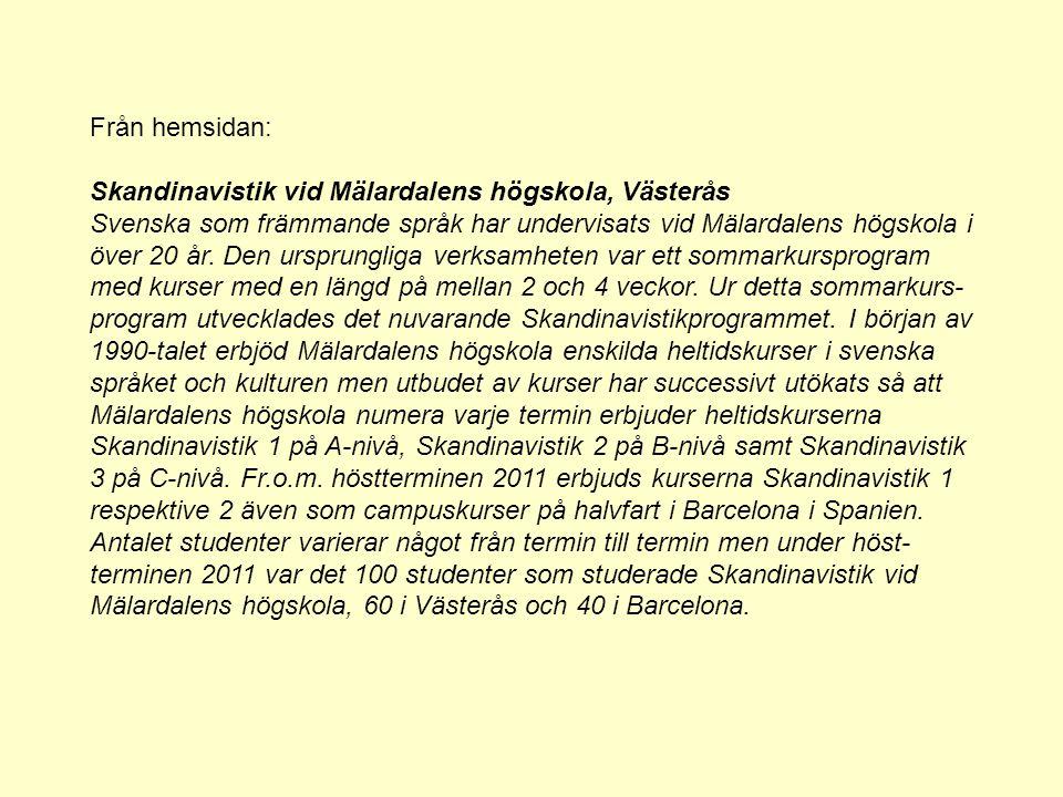 Från hemsidan: Skandinavistik vid Mälardalens högskola, Västerås.
