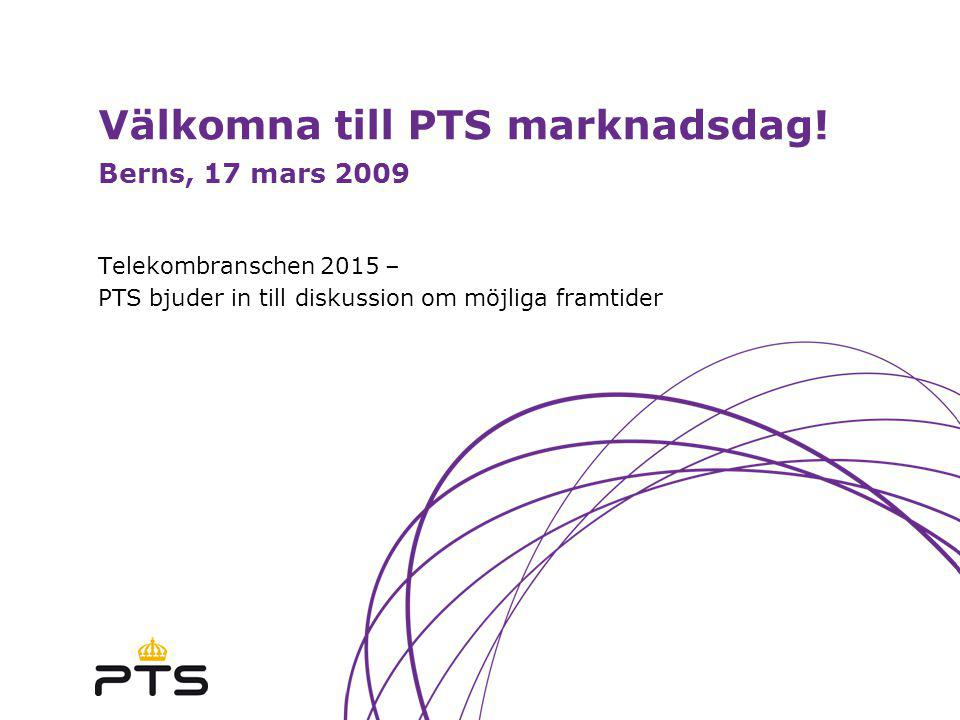 Välkomna till PTS marknadsdag! Berns, 17 mars 2009