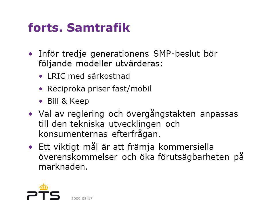 forts. Samtrafik Inför tredje generationens SMP-beslut bör följande modeller utvärderas: LRIC med särkostnad.