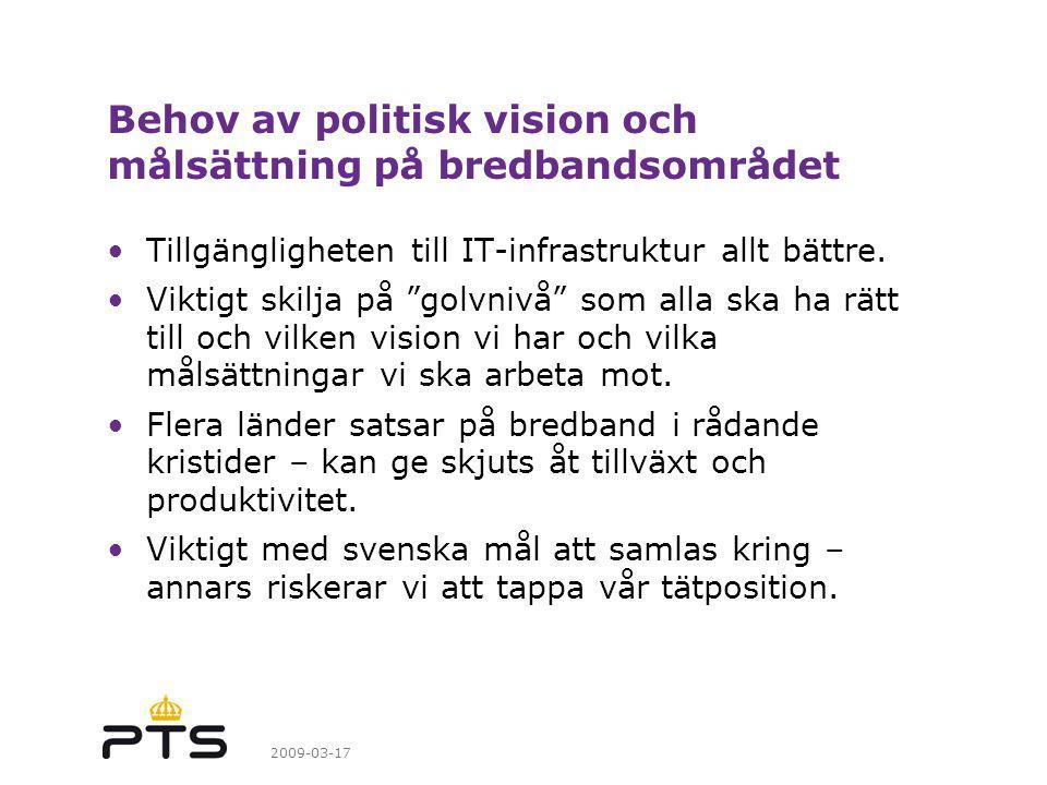 Behov av politisk vision och målsättning på bredbandsområdet