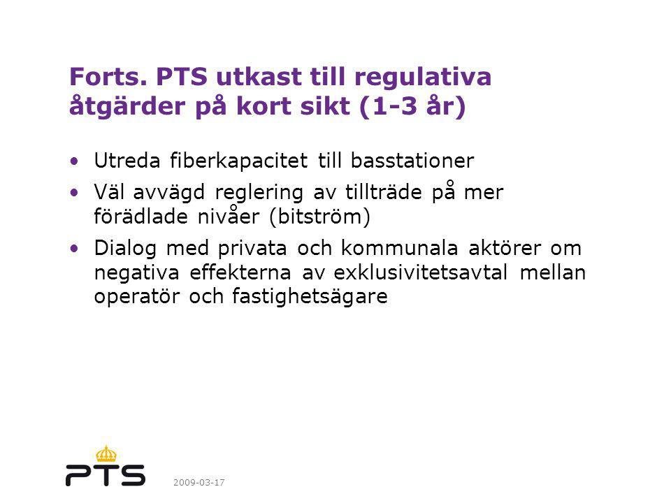 Forts. PTS utkast till regulativa åtgärder på kort sikt (1-3 år)