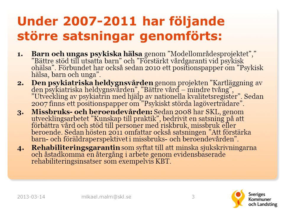 Under 2007-2011 har följande större satsningar genomförts: