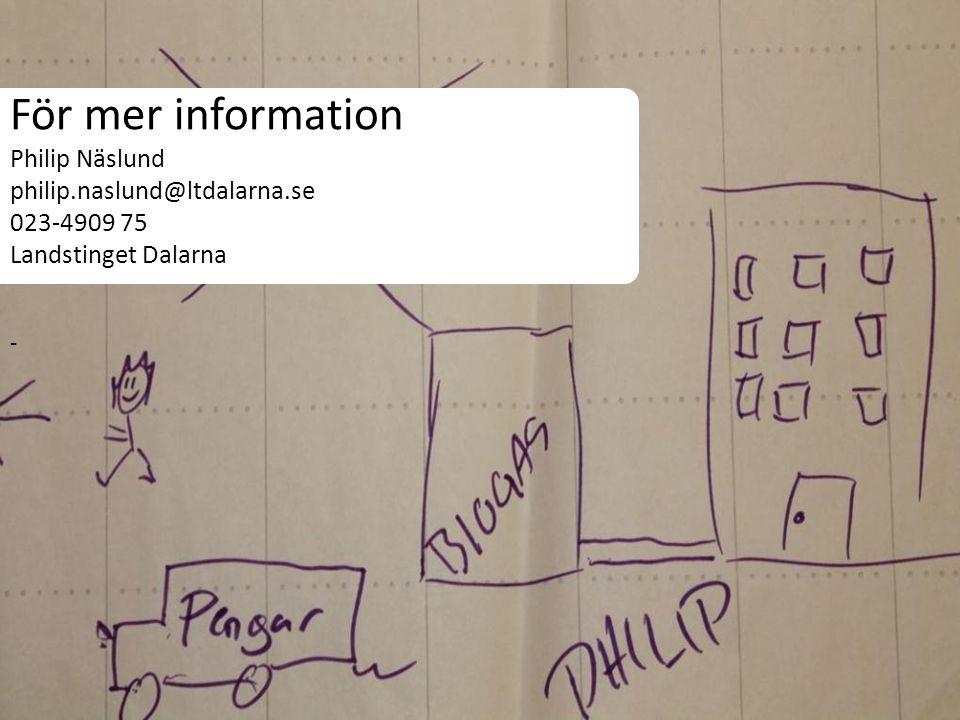 För mer information Philip Näslund philip. naslund@ltdalarna
