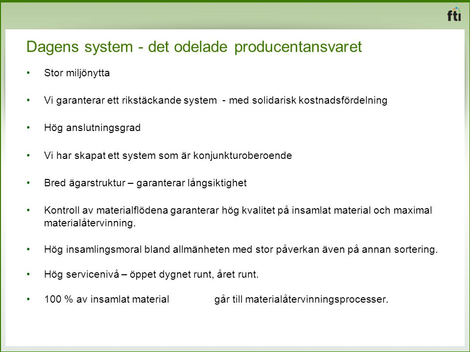 Dagens system - det odelade producentansvaret