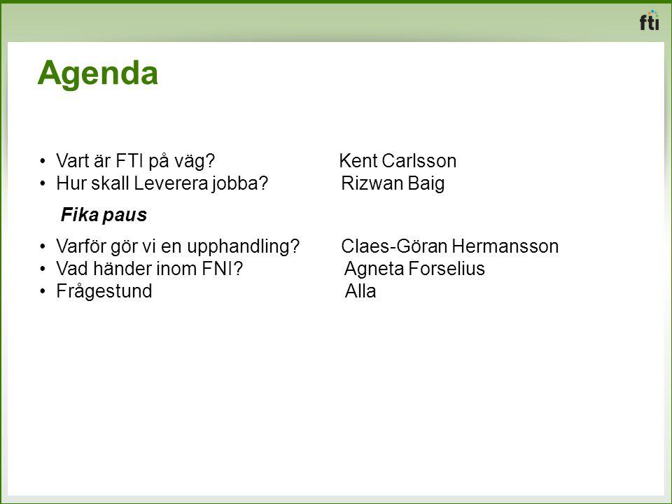 Agenda Vart är FTI på väg Kent Carlsson