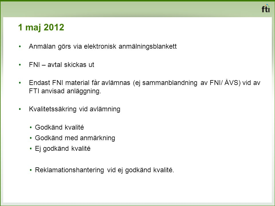 1 maj 2012 Anmälan görs via elektronisk anmälningsblankett