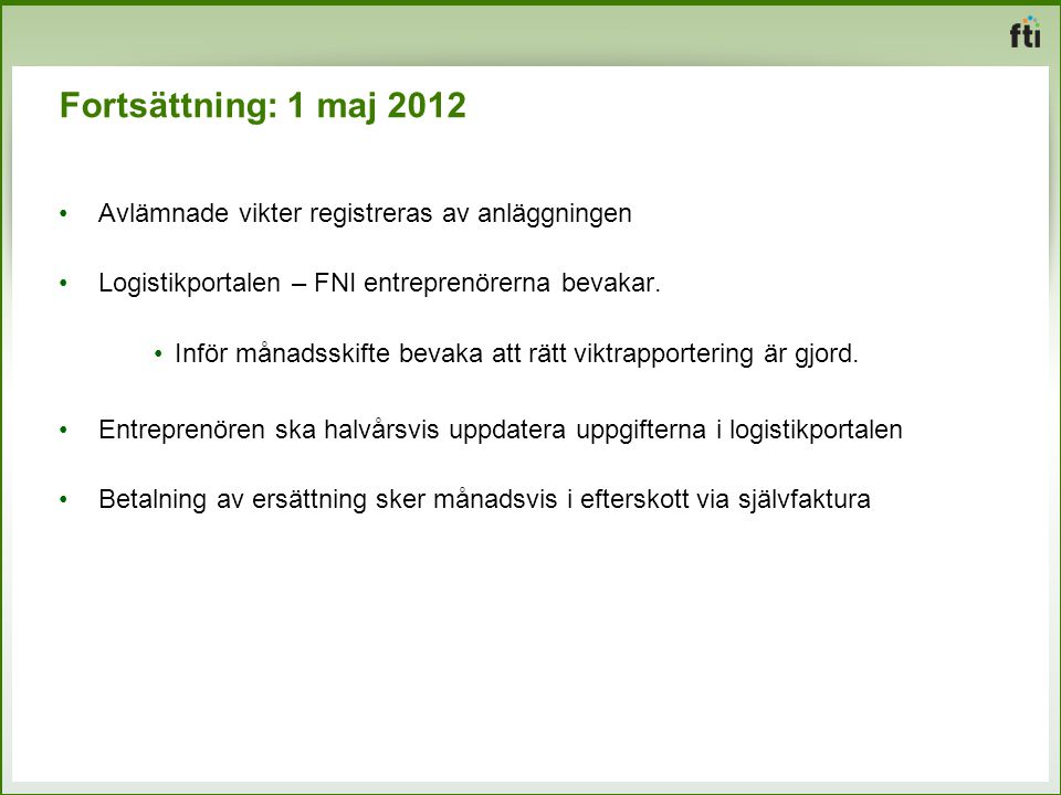 Fortsättning: 1 maj 2012 Avlämnade vikter registreras av anläggningen