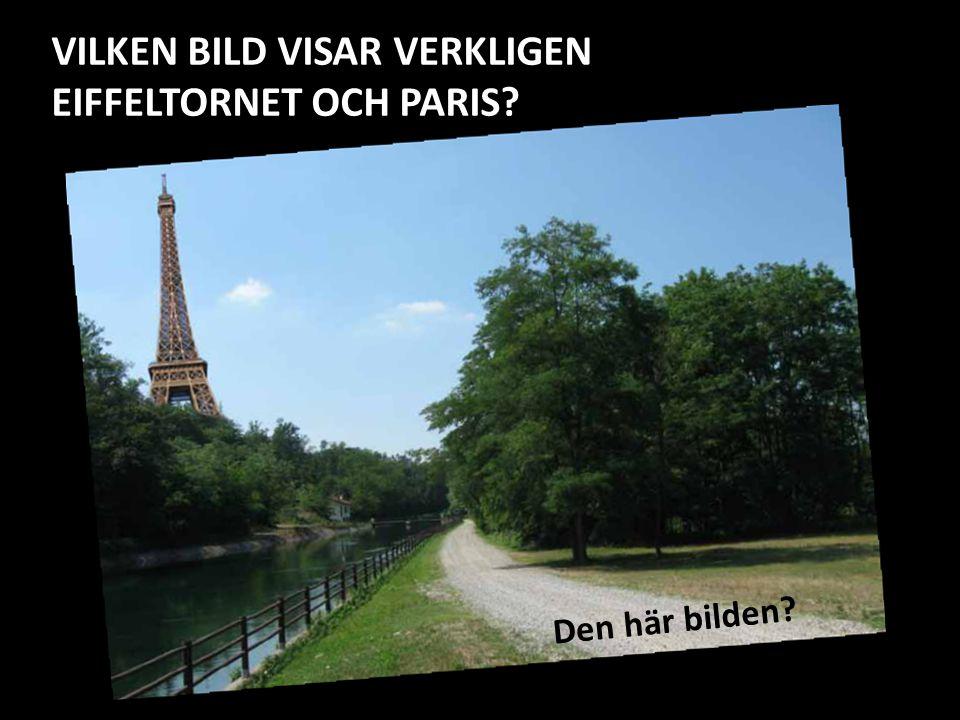 VILKEN BILD VISAR VERKLIGEN EIFFELTORNET OCH PARIS
