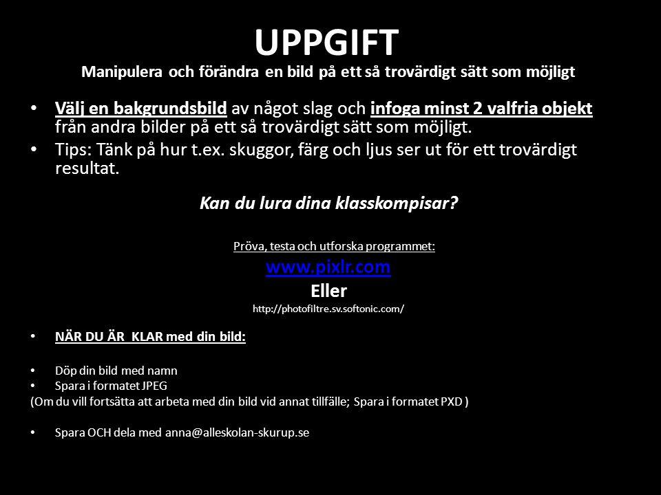 UPPGIFT www.pixlr.com Eller