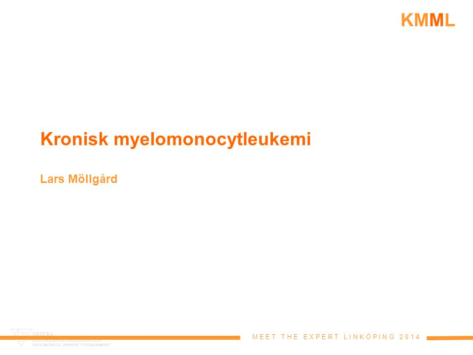 Kronisk myelomonocytleukemi Lars Möllgård