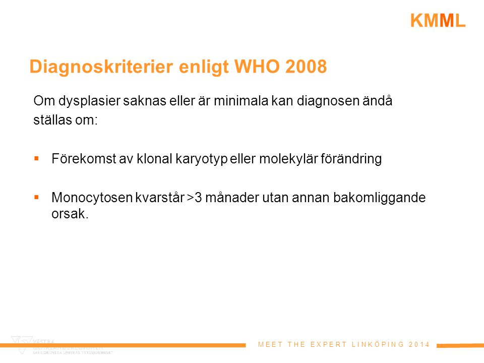 Diagnoskriterier enligt WHO 2008
