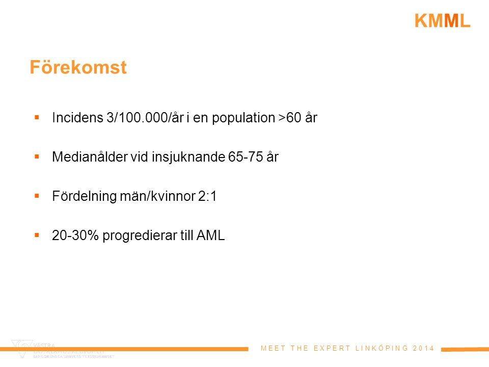 Förekomst Incidens 3/100.000/år i en population >60 år