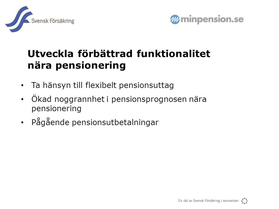 Utveckla förbättrad funktionalitet nära pensionering