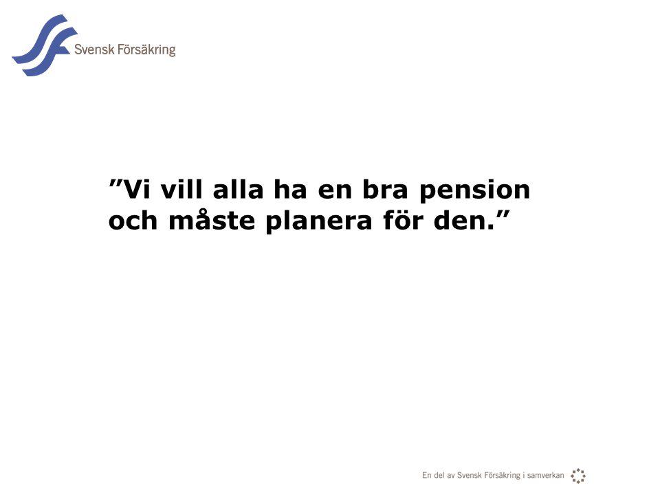 Vi vill alla ha en bra pension