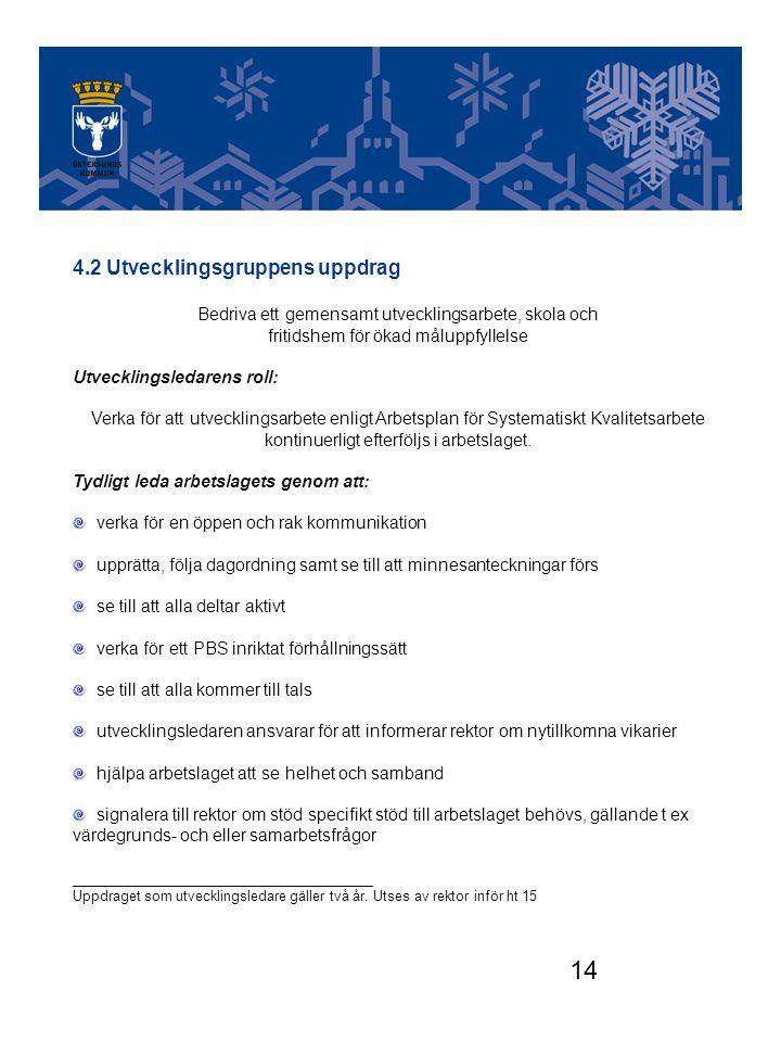 Utvecklingsgruppen 4.2 Utvecklingsgruppens uppdrag