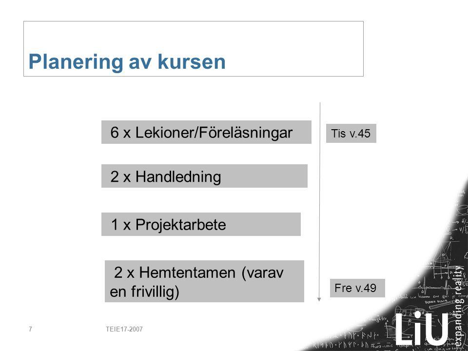 Planering av kursen 6 x Lekioner/Föreläsningar 2 x Handledning