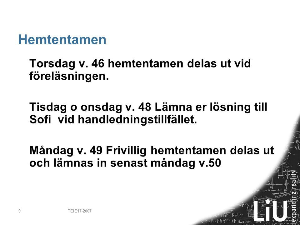 Hemtentamen Torsdag v. 46 hemtentamen delas ut vid föreläsningen.