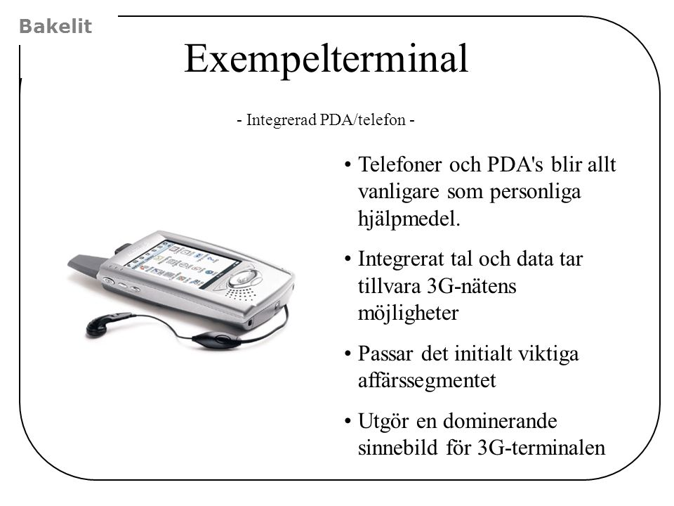 - Integrerad PDA/telefon -