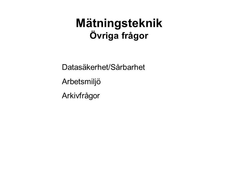 Mätningsteknik Övriga frågor Datasäkerhet/Sårbarhet Arbetsmiljö