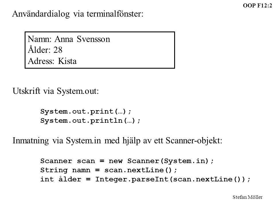 Användardialog via terminalfönster: