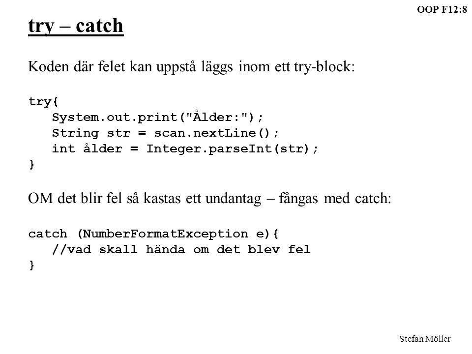 try – catch Koden där felet kan uppstå läggs inom ett try-block: