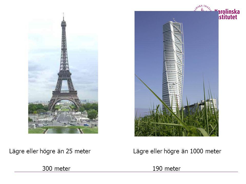 Lägre eller högre än 25 meter