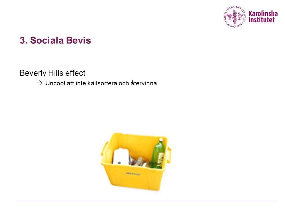 3. Sociala Bevis Beverly Hills effect