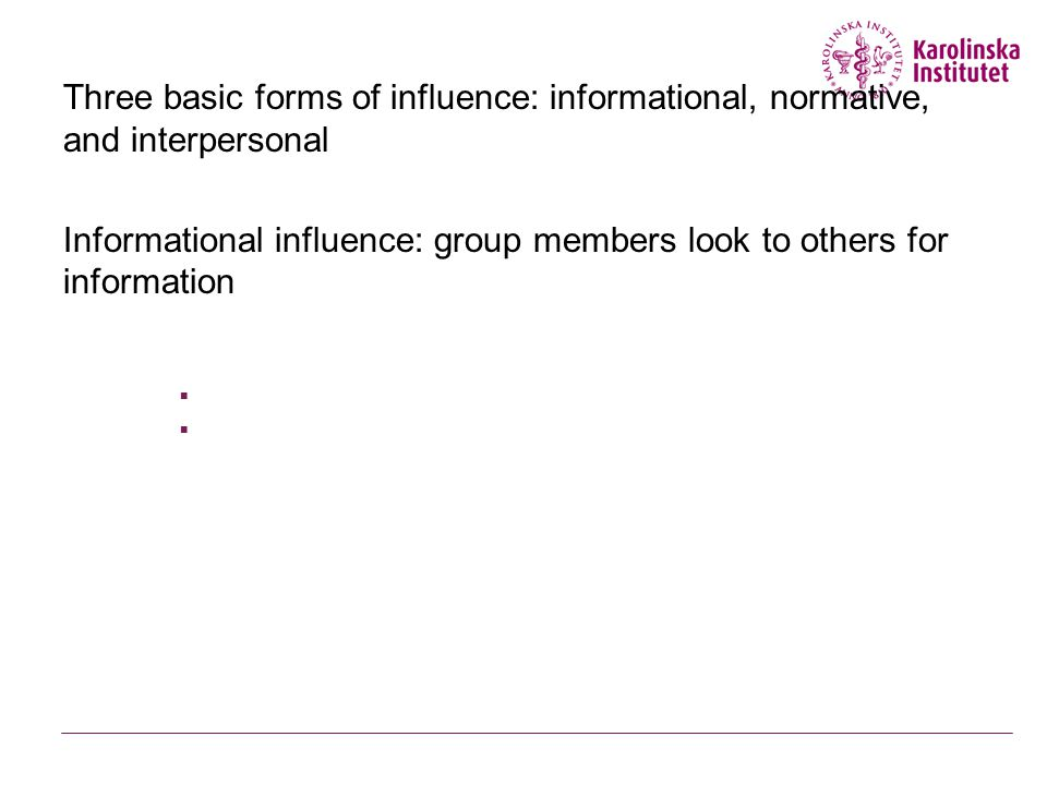 Informational influence: group members look to others for information