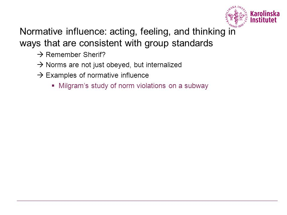 Normative influence: acting, feeling, and thinking in ways that are consistent with group standards