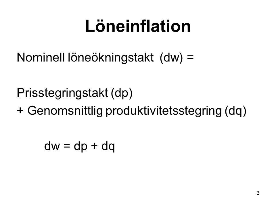 Löneinflation Nominell löneökningstakt (dw) = Prisstegringstakt (dp)