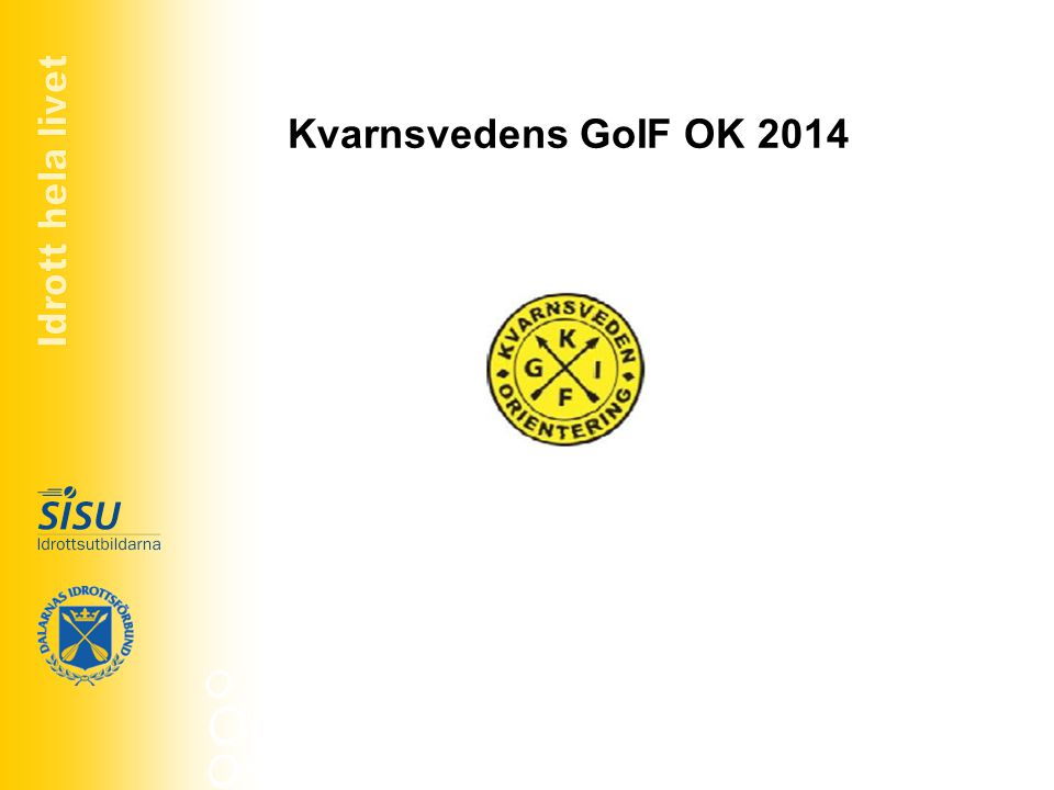Idrott hela livet Kvarnsvedens GoIF OK 2014