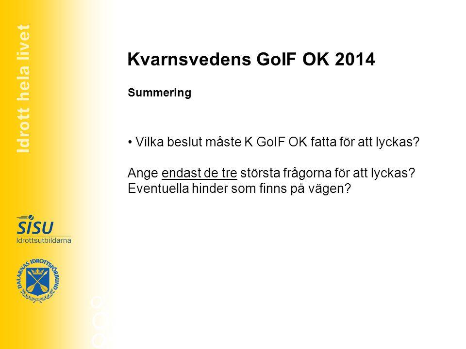 Idrott hela livet Kvarnsvedens GoIF OK 2014. Summering.