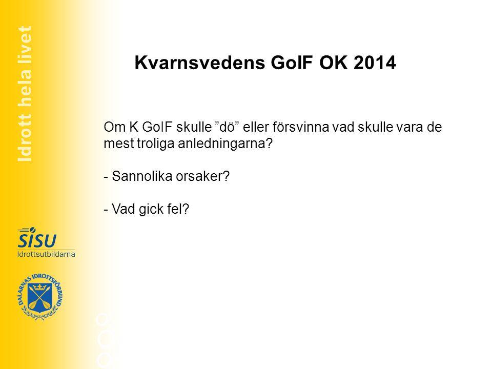 Idrott hela livet Kvarnsvedens GoIF OK 2014.