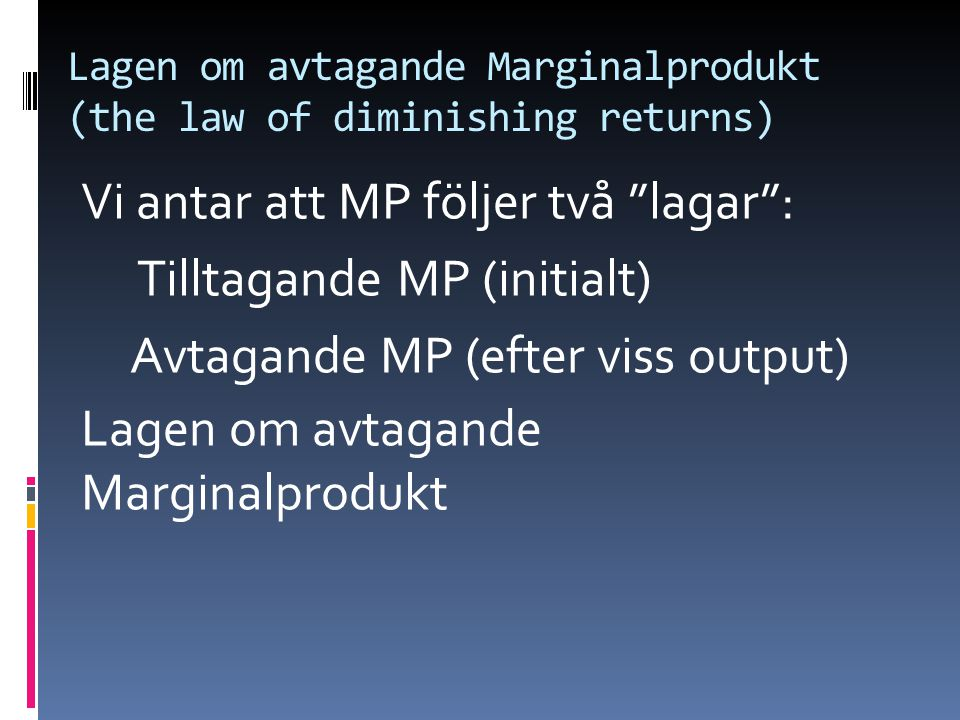 Lagen om avtagande Marginalprodukt (the law of diminishing returns)