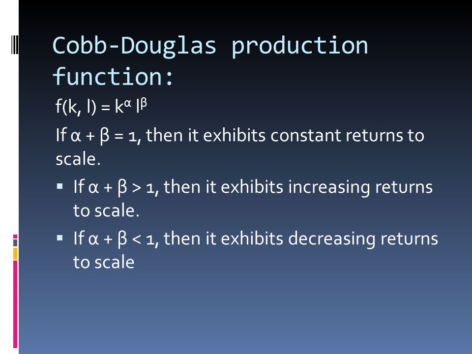 Cobb-Douglas production function: