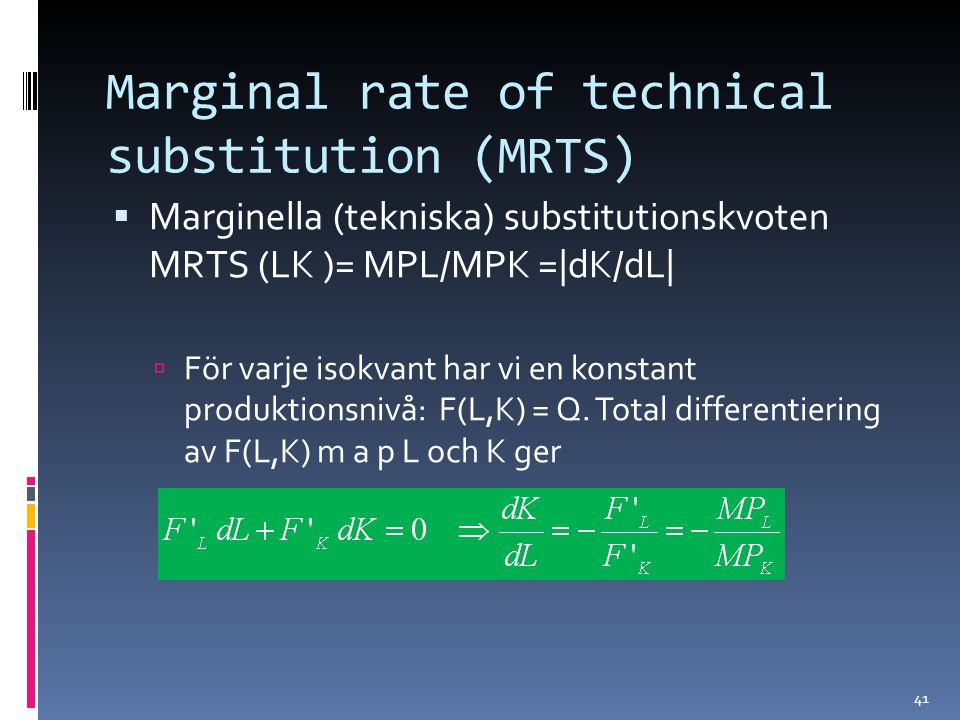 Marginal rate of technical substitution (MRTS)