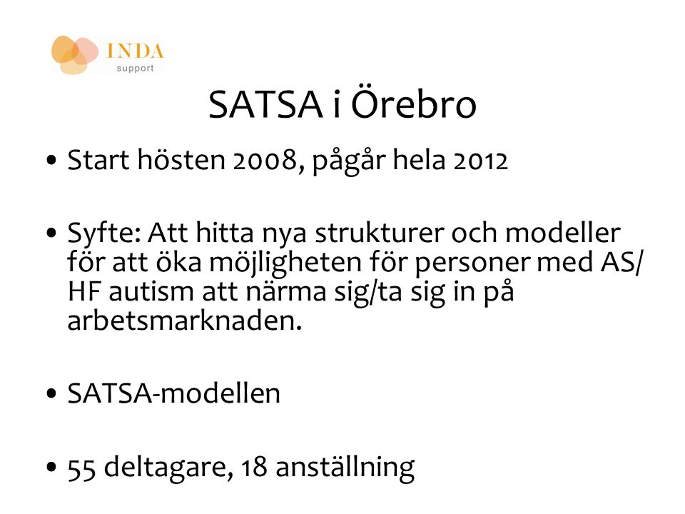 SATSA i Örebro Start hösten 2008, pågår hela 2012