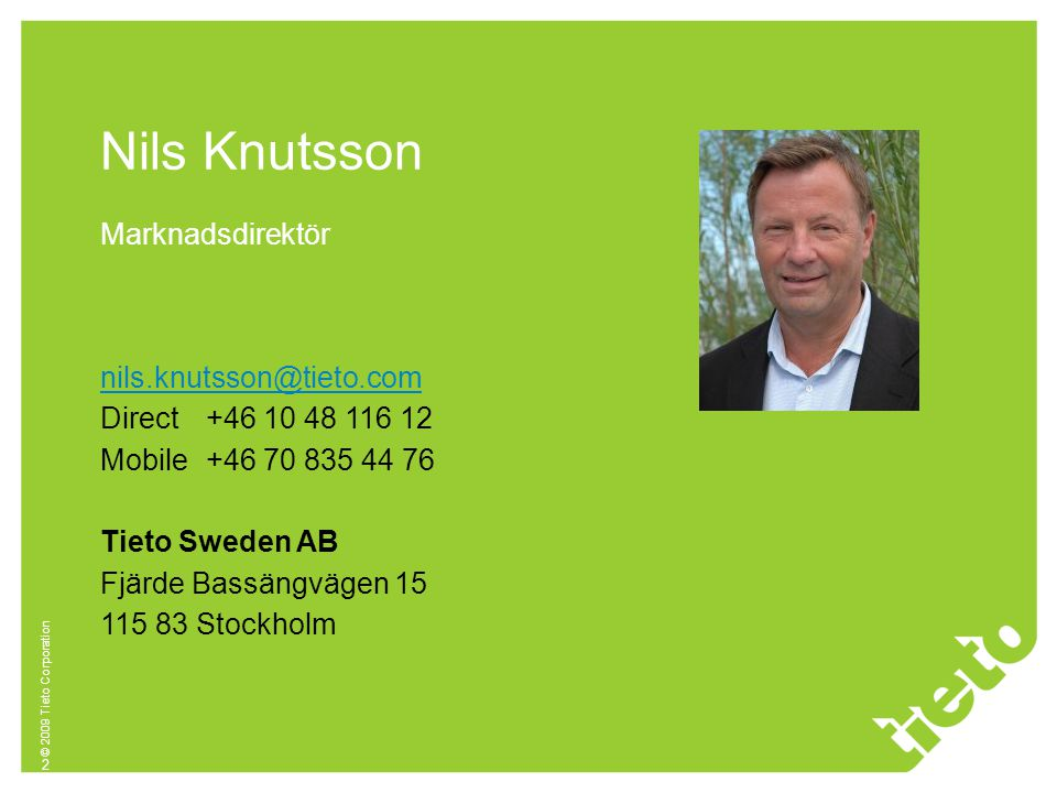 Nils Knutsson Marknadsdirektör nils.knutsson@tieto.com