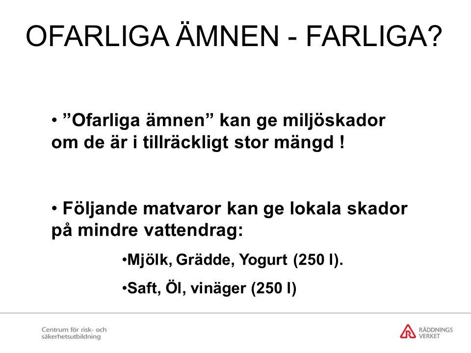 OFARLIGA ÄMNEN - FARLIGA